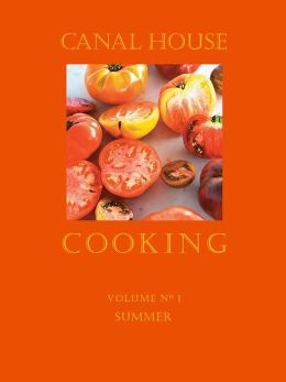 Canal House Cooking Volume No. 1: Summer (PagePerfect NOOK Book)