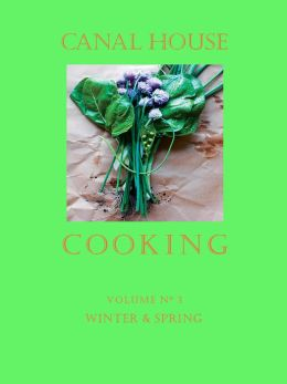 Canal House Cooking Volume No. 3: Winter & Spring (PagePerfect NOOK Book)