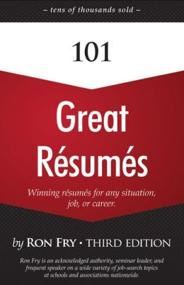 101 Great R?sum?s: Winning R?sum?s for Any Situation, Job, or Career (Third Edition)