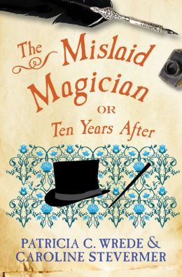 The Mislaid Magician: or Ten Years After (Book Three)