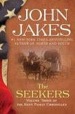 John Jakes - The Seekers: The Kent Family Chronicles (Book Three)
