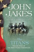 John Jakes - The Titans: The Kent Family Chronicles (Book Five)