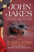 John Jakes - The Lawless: The Kent Family Chronicles (Book Seven)