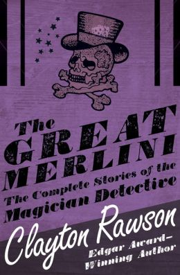 The Great Merlini: The Complete Stories of the Magician Detective