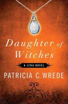 Daughter of Witches (Lyra Series)
