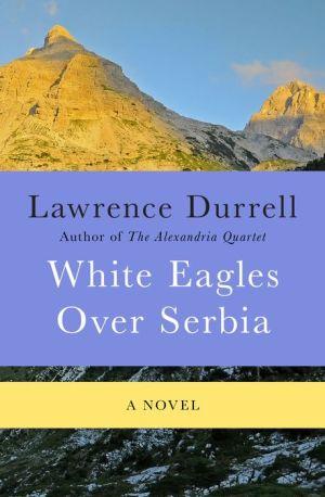 White Eagles Over Serbia: A Novel
