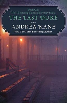 The Last Duke: The Thornton-Bromleigh Family Series (Book One)
