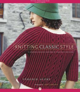 Knitting Classic Style: 35 Modern Designs Inspired by Fashion's Archives (PagePerfect NOOK Book)