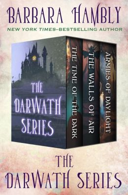 The Darwath Series: The Time of the Dark, The Walls of Air, and The Armies of Daylight