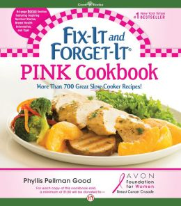 Fix-It and Forget-It Pink Cookbook: In Support of the Avon Foundation's Breast Cancer Crusade