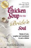 Jack Canfield - Chicken Soup for the Bride's Soul: Stories of Love, Laughter and Commitment to Last a Lifetime