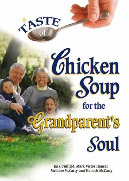 A Taste of Chicken Soup for the Grandparent's Soul