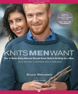 Knits Men Want: The 10 Rules Every Woman Should Know Before Knitting for a Man - Plus the Only 10 Patterns She'll Ever Need (PagePerfect NOOK Book)