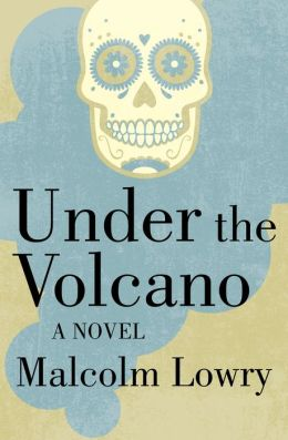Under the Volcano: A Novel
