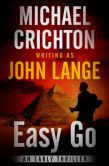 Book Cover Image. Title: Easy Go:  A Novel, Author: Michael Crichton