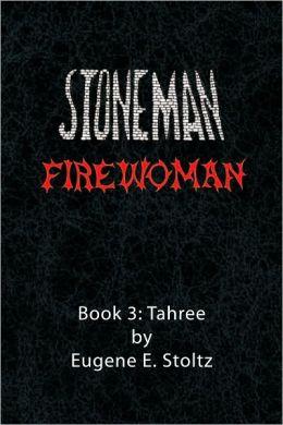 Stoneman Firewoman: Book 3: Tahree