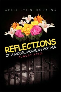 Reflections Of A Model Mormon Mother