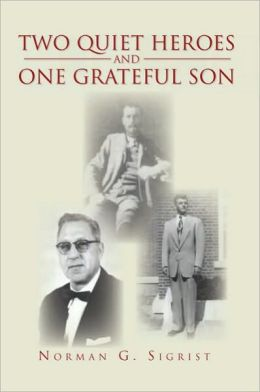 Two Quiet Heroes and One Grateful Son