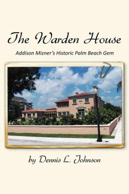 The Warden House: Addison Mizner's Historic Palm Beach Gem