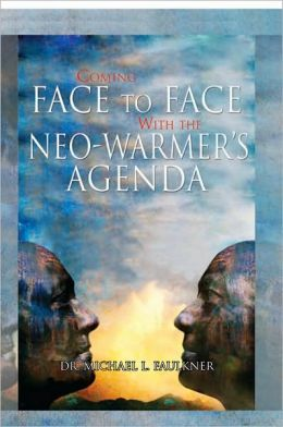 Coming Face to Face with the Neo-Warmer's Agenda