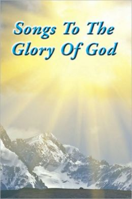 Songs To The Glory Of God
