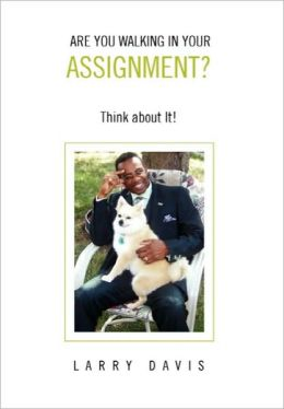 Are You Walking in Your Assignment?
