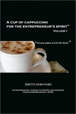 A Cup Of Cappuccino For The Entrepreneur's Spirit