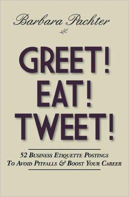 Greet! Eat! Tweet!