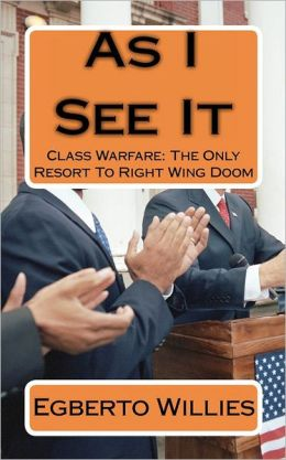 As I See It: Class Warfare: the Only Resort to Right Wing Doom