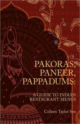 Pakoras, Paneer, Pappadums: A Guide to Indian Restaurant Menus