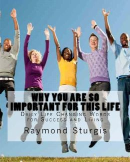 Why You Are So Important For This Life