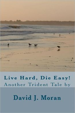 Live Hard, Die Easy!
