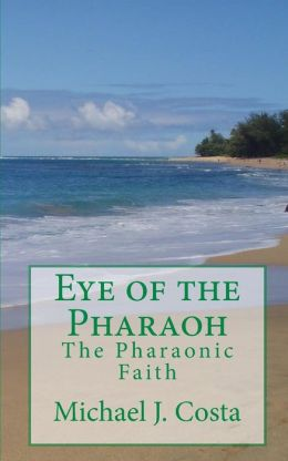 Eye of the Pharaoh: The Pharaonic Faith