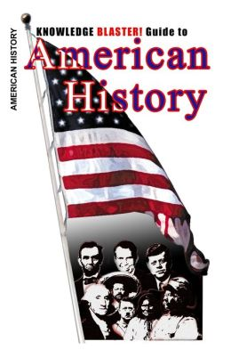 Knowledge BLASTER! Guide to American History