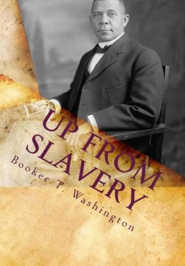 Up from Slavery: Autobiography of Booker T. Washington