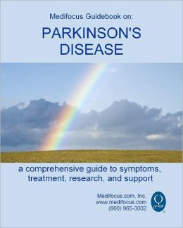 Medifocus Guidebook on: Parkinson's Disease