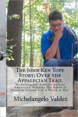 The John Ken Tope Story; Over The Appalecian Trail