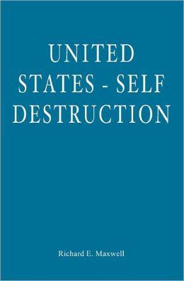 United States - Self Destruction