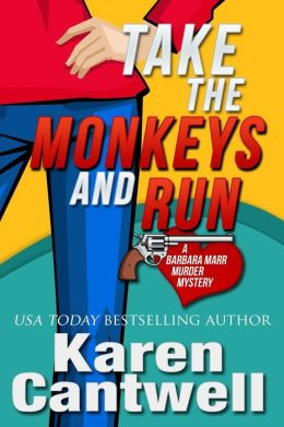 Take the Monkeys and Run: A Barbara Marr Murder Mystery