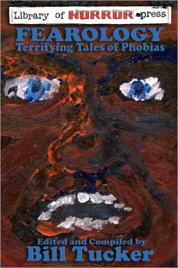 Fearology: An Anthology of Tales of Phobias