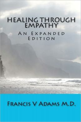 Healing Through Empathy: An Expanded Edition
