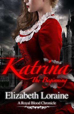 Katrina, The Beginning (Royal Blood Chronicle Series #1)