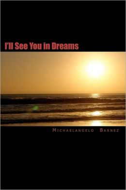 I'll See You in My Dreams: The Power of Love