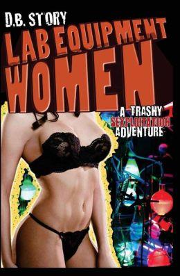 Lab Equipment Women - A Trashy Sexploitation Adventure