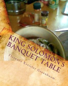 King Solomon's Banquet Table: The Complete Version