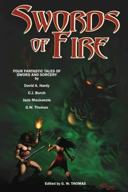 Swords of Fire: An Anthology of Sword and Sorcery