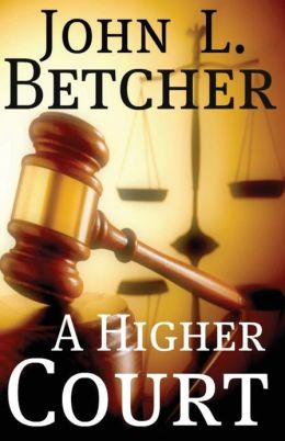 A Higher Court: One Man's Search for the Truth of God's Existence