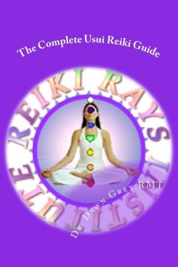 The Complete Usui Reiki Guide: The Official Manual of Reiki Rays Institute
