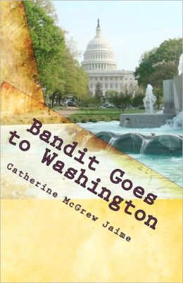 Bandit Goes to Washington: Book 2 in the Horsey and Friends Series
