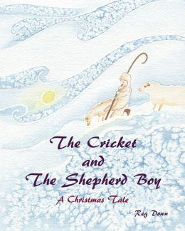 The Cricket and the Shepherd Boy: A Christmas Tale